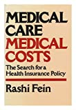 Medical Care, Medical Costs, Rashi Fein, 0674560523