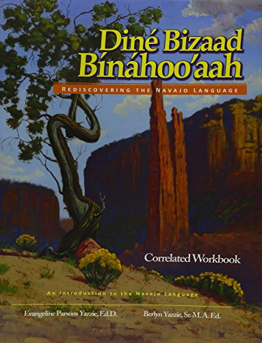 Dine Bizaad Binahooaah Rediscovering The Navajo Language 2009