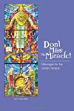 Don't Miss the Miracle!, M. Burke, 1493783068