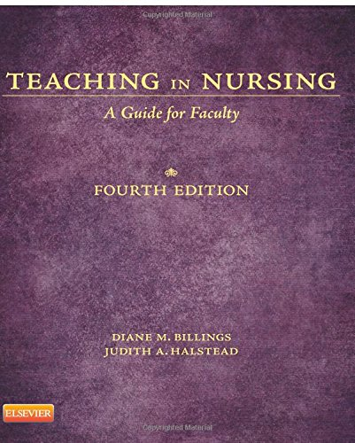 Teaching in Nursing: A Guide for Faculty, 4th Edition by Saunders
