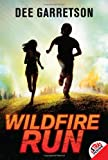 Wildfire Run, Dee Garretson, 0061953504