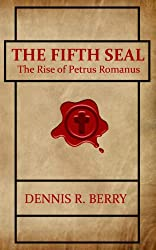 The Fifth Seal: The Rise of Petrus Romanus