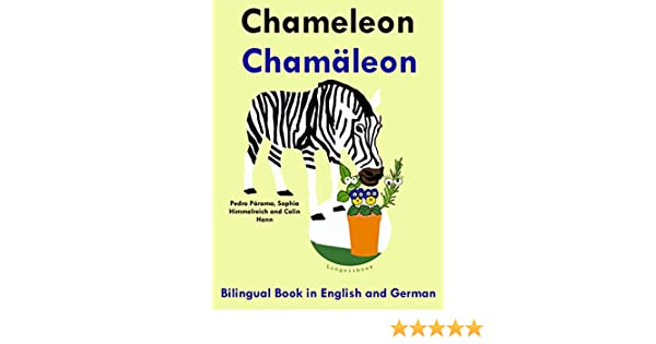 Bilingual Book in English and German: Chameleon — Chamäleon (Learn German for Kids 5)