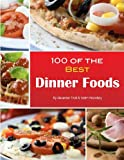 100 of the Best Dinner Foods, Alexander Trost, 1484152301