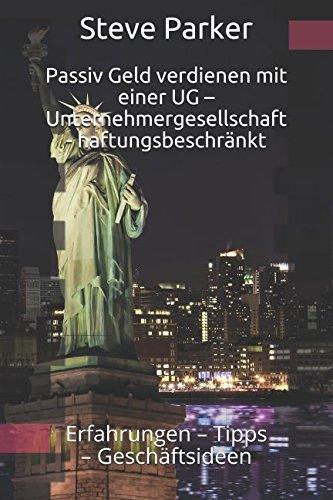 5124itm1GmL - Passiv Geld verdienen mit einer  UG – Unternehmergesellschaft - haftungsbeschränkt: Erfahrungen – Tipps – Geschäftsideen (German Edition)
