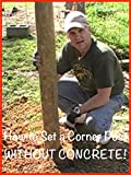 How to Set a Corner Post WITHOUT Concrete