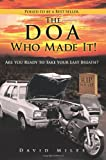 The DOA Who Made It!, David Miles, 1490804692