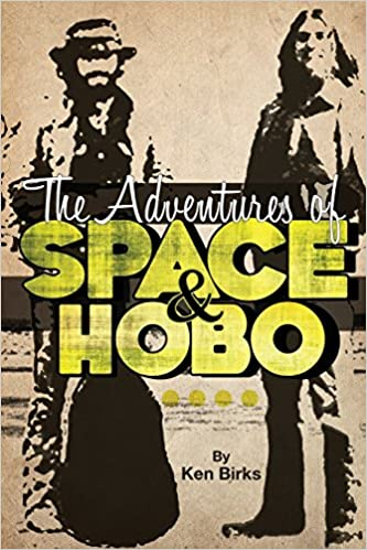 e3db61c9eb0 Amazon.com: The Adventures of Space and Hobo (9781629030180): Ken L. Birks:  Books