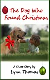 The Dog Who Found Christmas (a short story)