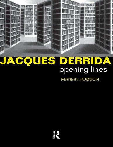 Jacques Derrida: Opening Lines (Critics of the Twentieth Century)
