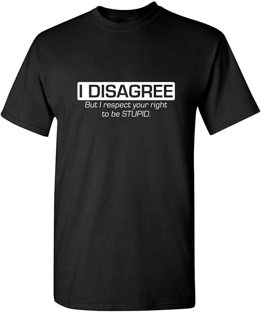 Respect Your Right to Be Stupid Graphic Novelty Sarcastic Funny T Shirt