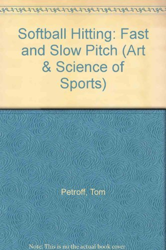 Softball Hitting: Fast and Slow Pitch (Arts and Sciences Series) by Brand: Sporting News