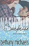 Nashville Surprise: Nashville Book 6 (Naughty in Nashville)