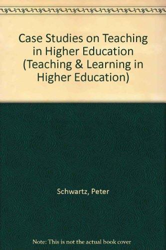 Case Studies on Teaching in Higher Education (Teaching and Learning in Higher Education Series)