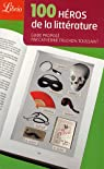 100 héros de la littérature par Fruchon-Toussaint