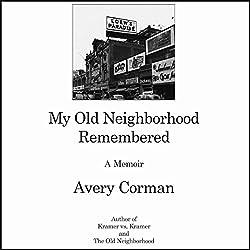 My Old Neighborhood Remembered