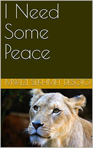 I Need Some Peace