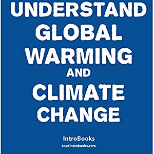 Understand Global Warming and Climate Change Audiobook