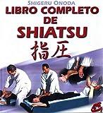 Libro completo de Shiatsu (Cuerpo-Mente / Body-Mind) (Spanish Edition)