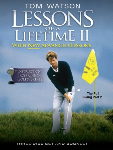 (Tom Watson Lessons of a Lifetime II - More on The Full Swing)
