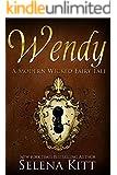 Wendy (Modern Wicked Fairy Tales Book 8)