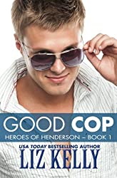 Good Cop: Heroes of Henderson ~ Book 1 (Volume 1)