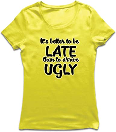 lepni.me Camiseta Mujer Mejor Tarde Que Belleza FEA Humor Gracioso Cita Graciosa: Amazon.es: Ropa y accesorios