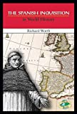 The Spanish Inquisition in World History, Richard Worth, 0766018253