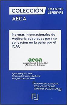 Normas Internacionales De Auditoría Adaptadas Para Su Aplicación En España Por El Icac: Colección Aeca por Lefebvre-el Derecho epub