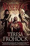Miserere, Teresa Frohock, 1597802891