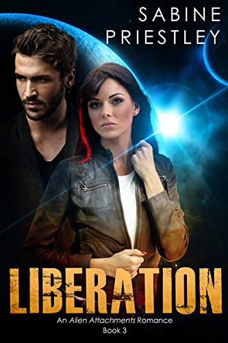 Liberation: Alien Attachments Book 3 (Alien Attachments)