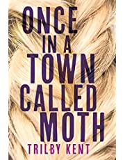 Once, in a Town Called Moth