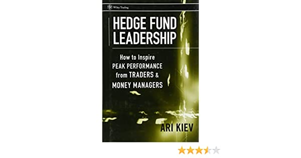 Hedge Fund Leadership: How To Inspire Peak Performance from