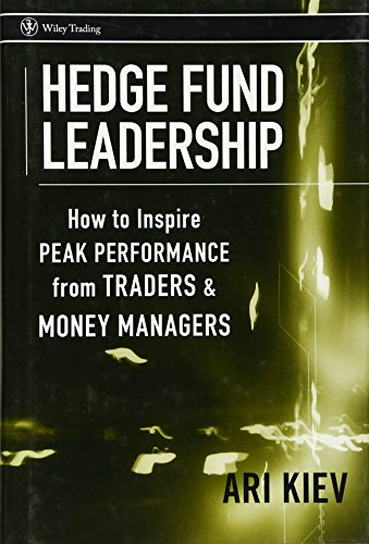 Hedge Fund Leadership: How To Inspire Peak Performance from Traders and Money Managers by Wiley