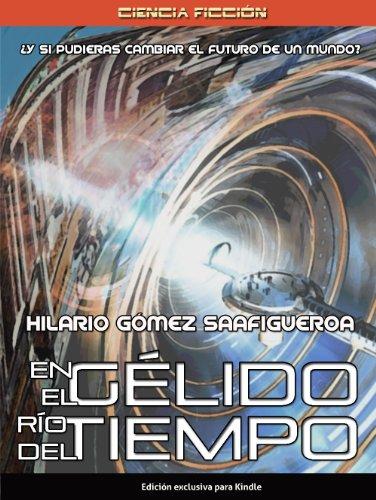 En el gélido río del tiempo (Spanish Edition)