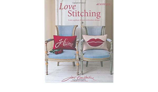 Love stitching: iconic applique and hand embroidery designs: jan