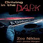 Driving in the Dark: A Childhood Memoir | Zoe Niklas