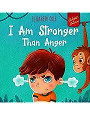 I Am Stronger than Anger: Preschool Feelings (World of Kids Emotions)