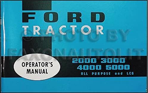 1965 1967 ford tractor owners manual reprint 2000 2110 3000 4000 rh amazon com 2000 Ford Garden Tractor Manuals 1969 ford 2000 tractor owners manual