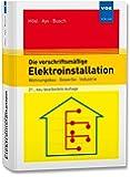 Die vorschriftsmäßige Elektroinstallation: Wohnungsbau · Gewerbe · Industrie