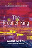 img - for The Prophet-King: Moses Traditions and the Johannine Christology (The Johannine Monograph Series) book / textbook / text book