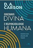 Soberania divina e responsabilidade humana
