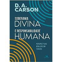 Soberania Divina E Responsabilidade Humana - Perspectivas Bíblicas Em Tensão