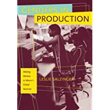 Genders in Production: Making Workers in Mexico's Global Factories