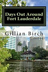 Days Out Around Fort Lauderdale (Days Out in Florida) (Volume 9) Paperback