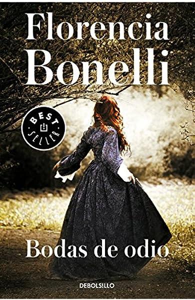Bodas de odio (Best Seller): Amazon.es: Bonelli, Florencia: Libros