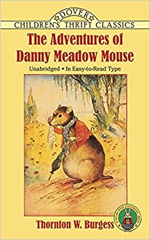 Book The Adventures of Danny Meadow Mouse (Dover Children's Thrift Classics) by Thornton W. Burgess (1993-03-24)