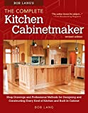 img - for Bob Lang's The Complete Kitchen Cabinetmaker, Revised Edition: Shop Drawings and Professional Methods for Designing and Constructing Every Kind of Kitchen and Built-In Cabinet book / textbook / text book