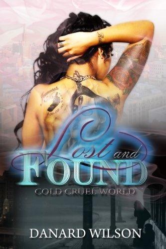 Lost and Found: cold  cruel world (Volume 1)