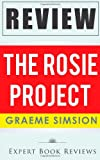 The Rosie Project: by Graeme Simsion -- Review, Expert Reviews, 1495342158